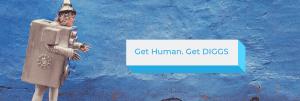 Get Human. Get DIGGS.