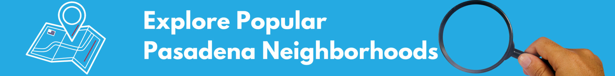 Popular Pasadena Neighborhoods